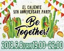El caliente 5th Anniversary Party -Be Together!-
